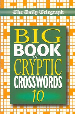 Daily Telegraph Big Book of Cryptic Crosswords 10